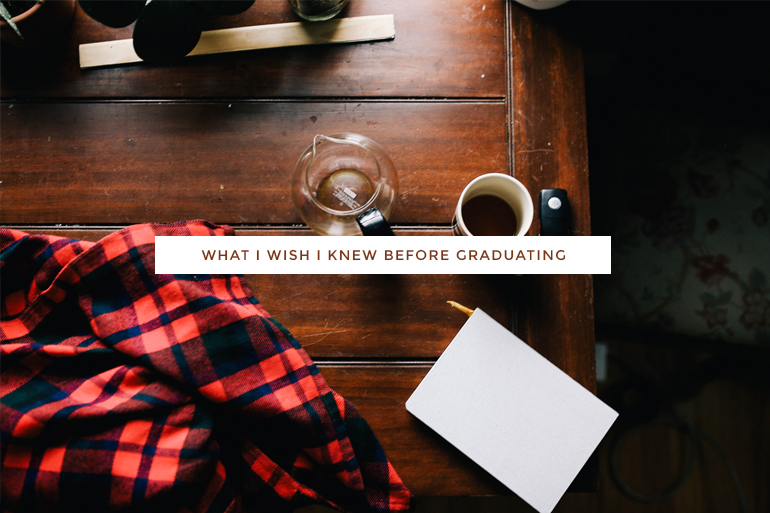 what I wish I knew before graduating college