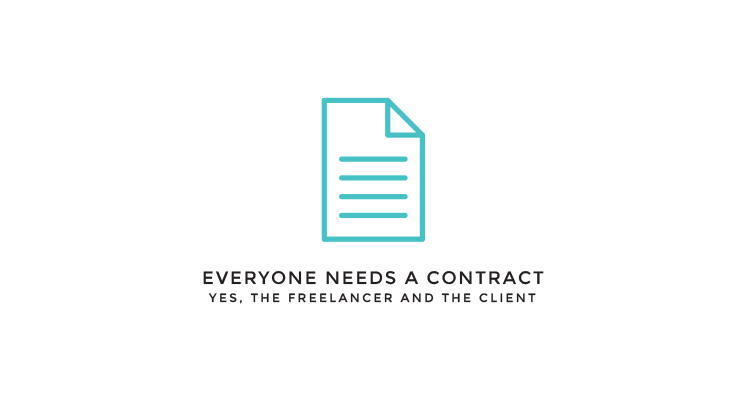 everyone needs a contract ( yes, even the freelancer AND the client )