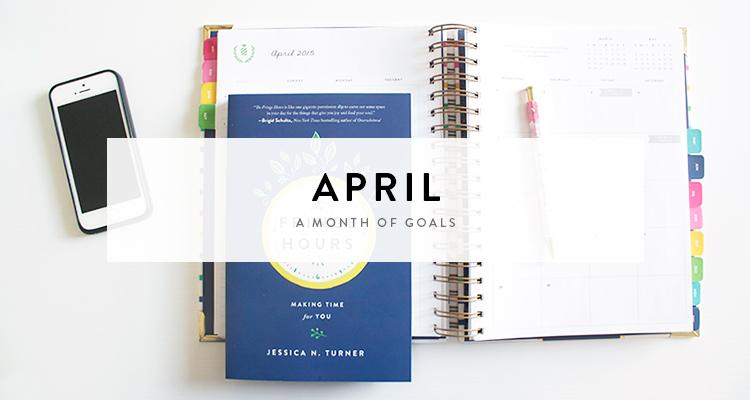 a month of goals : april