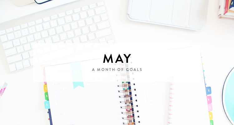 a month of goals : may