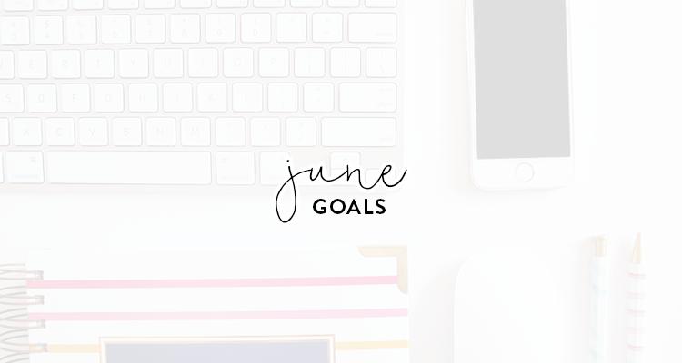 a month of goals | june