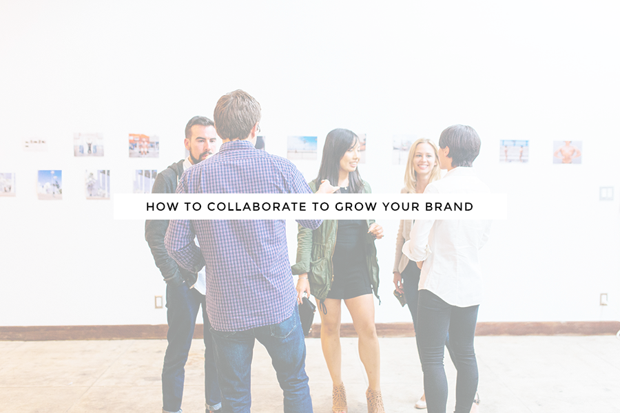 how to collaborate to grow your brand