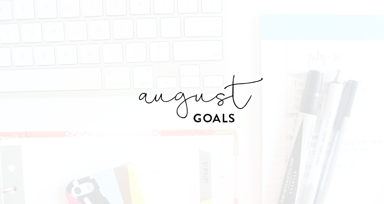 a month of goals : August