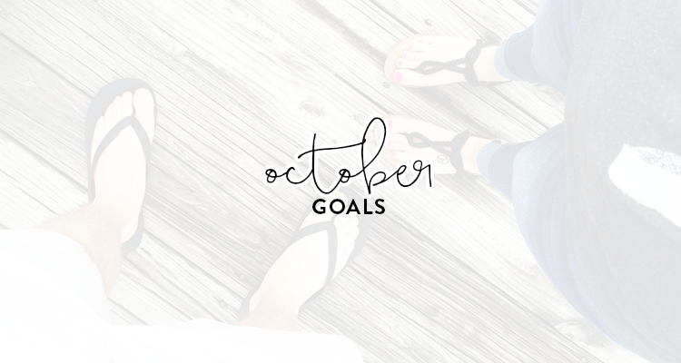 a month of goals: october