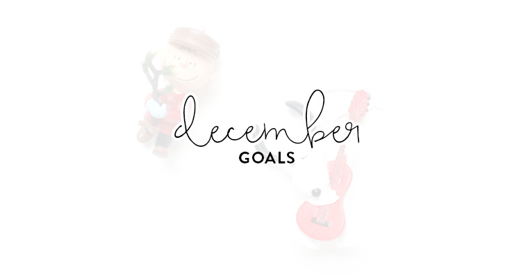 a month of goals: december